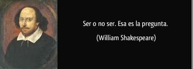 frase-ser-o-no-ser-esa-es-la-pregunta-william-shakespeare-130068